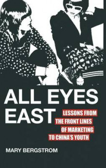 All Eyes East av Mary Bergstrom (Innbundet)