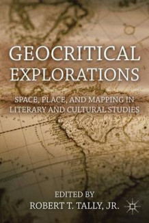 Geocritical Explorations (Innbundet)