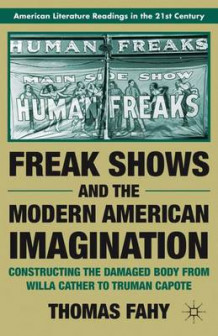 Freak Shows and the Modern American Imagination av Thomas Fahy (Heftet)