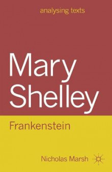 Mary Shelley: Frankenstein av Nicholas Marsh (Innbundet)