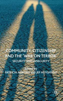 Community, Citizenship and the 'war on Terror' av Dr. Patricia Noxolo og Jef Huysmans (Innbundet)