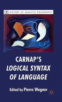 Carnap's Logical Syntax of Language av Pierre Wagner (Innbundet)
