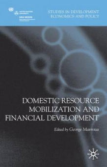 Domestic Resource Mobilization and Financial Development (Innbundet)