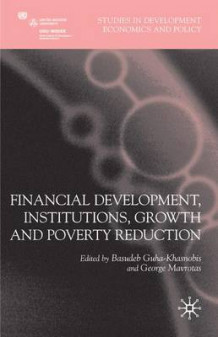 Financial Development, Institutions, Growth and Poverty Reduction av Basudeb Guha-Khasnobis og George Mavrotas (Innbundet)