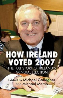 How Ireland Voted 2007 (Heftet)