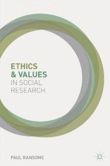Ethics and Values in Social Research av Paul Ransome (Innbundet)