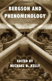 Bergson and Phenomenology (Innbundet)