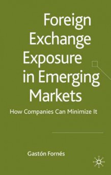 Foreign Exchange Exposure in Emerging Markets av Gaston Fornes (Innbundet)
