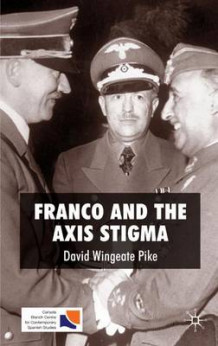 Franco and the Axis Stigma av David Wingeate Pike (Innbundet)