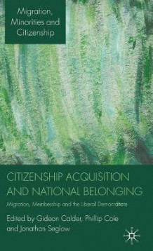 Citizenship Acquisition and National Belonging (Innbundet)