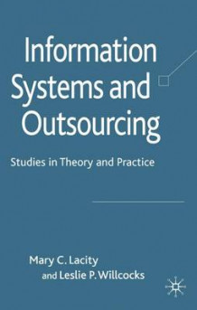 Information Systems and Outsourcing 2009 av Mary C. Lacity og Leslie P. Willcocks (Innbundet)