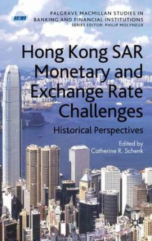 Hong Kong SAR Monetary and Exchange Rate Challenges (Innbundet)