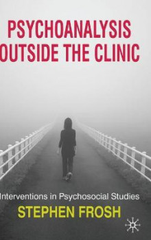 Psychoanalysis Outside the Clinic av Stephen Frosh (Innbundet)