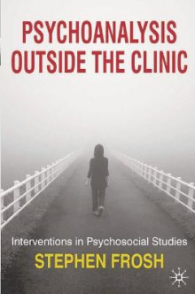 Psychoanalysis Outside the Clinic av Stephen Frosh (Heftet)