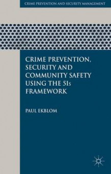 Crime Prevention, Security and Community Safety Using the 5Is Framework av Paul Ekblom (Innbundet)