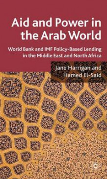 Aid and Power in the Arab World av Jane Harrigan og Hamed El-Said (Innbundet)