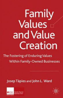Family Values and Value Creation (Innbundet)