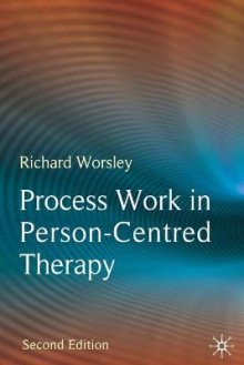 Process Work in Person-centred Therapy av Richard Worsley (Heftet)