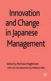 Innovation and Change in Japanese Management (Innbundet)