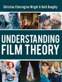 Understanding Film Theory av Christine Etherington-Wright og Ruth Doughty (Innbundet)