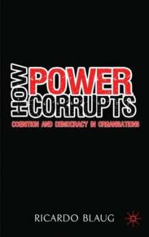 How Power Corrupts av Ricardo Blaug (Innbundet)