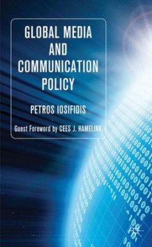 Global Media and Communication Policy av Petros Iosifidis (Innbundet)