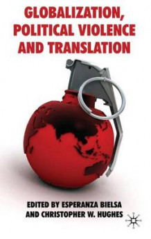 Globalization, Political Violence and Translation (Innbundet)