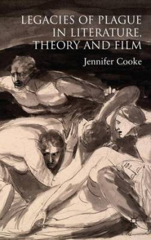 Legacies of Plague in Literature, Theory and Film av Jennifer Cooke (Innbundet)