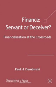 Finance: Servant or Deceiver? av Paul H. Dembinski (Innbundet)