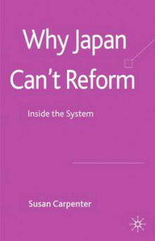 Why Japan Can't Reform av Susan Carpenter (Innbundet)