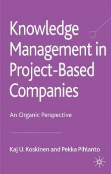 Knowledge Management in Project-Based Companies av Kaj U. Koskinen og Pekka Pihlanto (Innbundet)