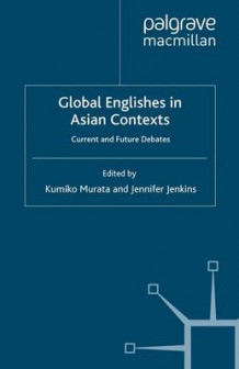 Global Englishes in Asian Contexts (Heftet)