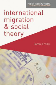 International Migration and Social Theory av Karen O'Reilly (Innbundet)