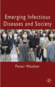 Emerging Infectious Diseases and Society av Peter Washer (Innbundet)