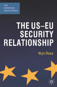 The US-EU Security Relationship av Wyn Rees (Innbundet)
