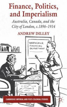 Finance, Politics, and Imperialism av Andrew Dilley (Innbundet)