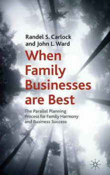 When Family Businesses are Best av Randel S. Carlock og John L. Ward (Innbundet)