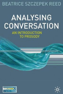 Analysing Conversation av Beatrice Szczepek Reed (Heftet)