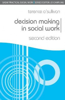 Decision Making in Social Work av Terence O'Sullivan (Heftet)