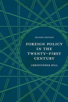 Foreign Policy in the Twenty-First Century av Christopher Hill (Innbundet)