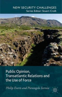 Public Opinion, Transatlantic Relations and the Use of Force av Philip P. Everts og Pierangelo Isernia (Innbundet)