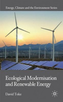 Ecological Modernisation and Renewable Energy av David Toke (Innbundet)