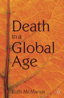 Death in a Global Age av Ruth McManus (Heftet)