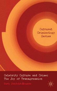 Celebrity Culture and Crime av Ruth Penfold-Mounce (Innbundet)