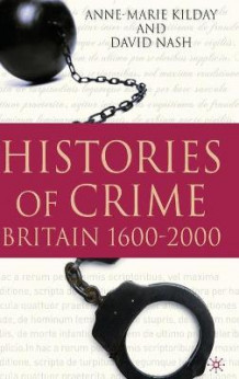 Histories of Crime av Anne-Marie Kilday og David Nash (Innbundet)
