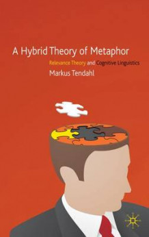A Hybrid Theory of Metaphor av Markus Tendahl (Innbundet)