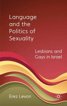 Language and the Politics of Sexuality av Erez Levon (Innbundet)