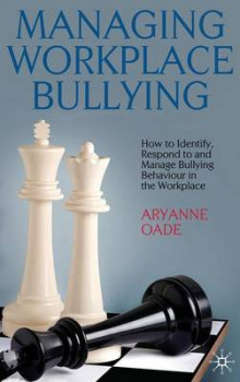 Managing Workplace Bullying av Aryanne Oade (Innbundet)