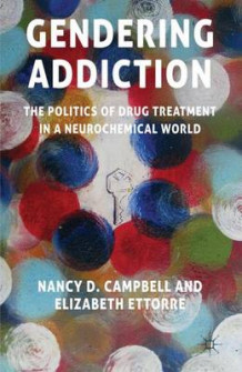 Gendering Addiction av Nancy Campbell og Elizabeth Ettorre (Innbundet)