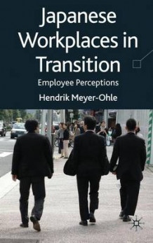 Japanese Workplaces in Transition av Hendrik Meyer-Ohle (Innbundet)